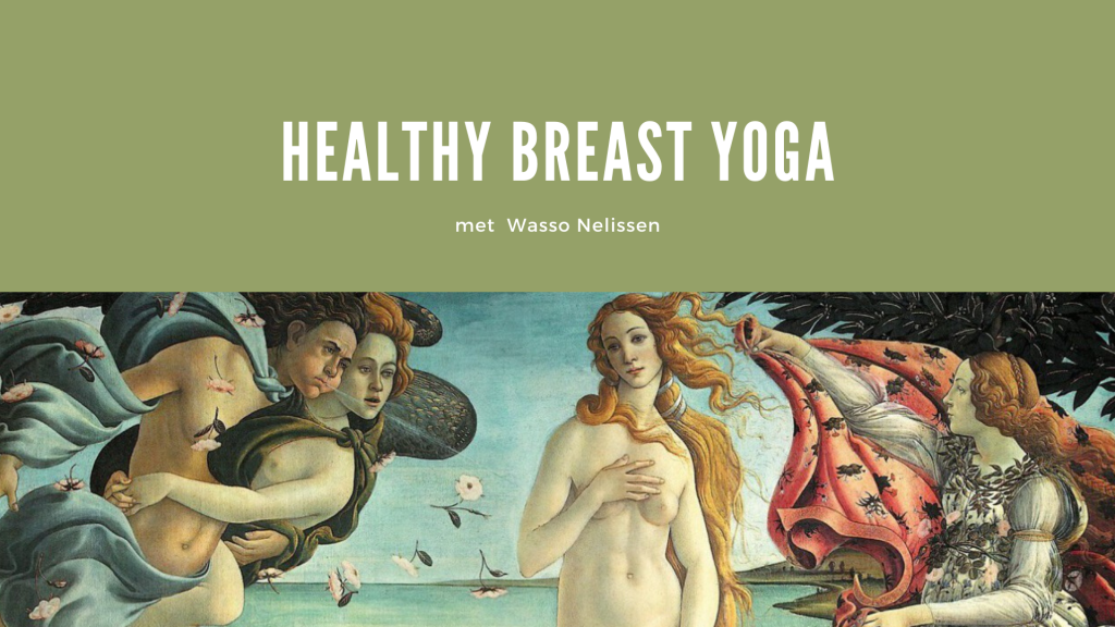 Healthy Breast Yoga ~ Wasso Nelissen