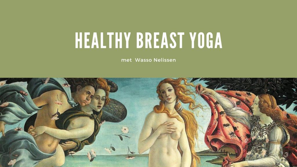 Healthy Breast Yoga ~ Wasso Nelissen